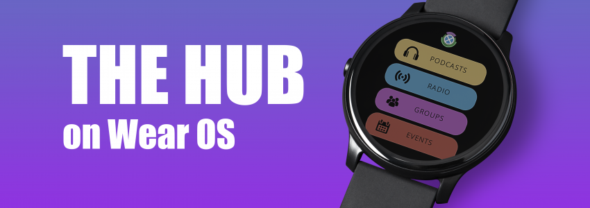 The Hub On Wear OS – Updated